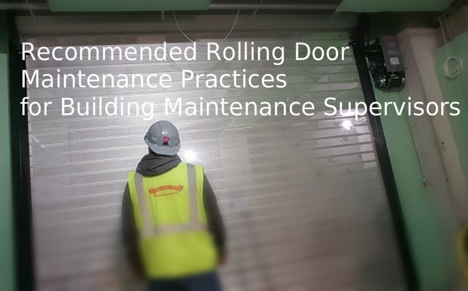 Recommended Rolling Door Maintenance Practices for Building Maintenance Supervisors; serviceman inspecting door.
