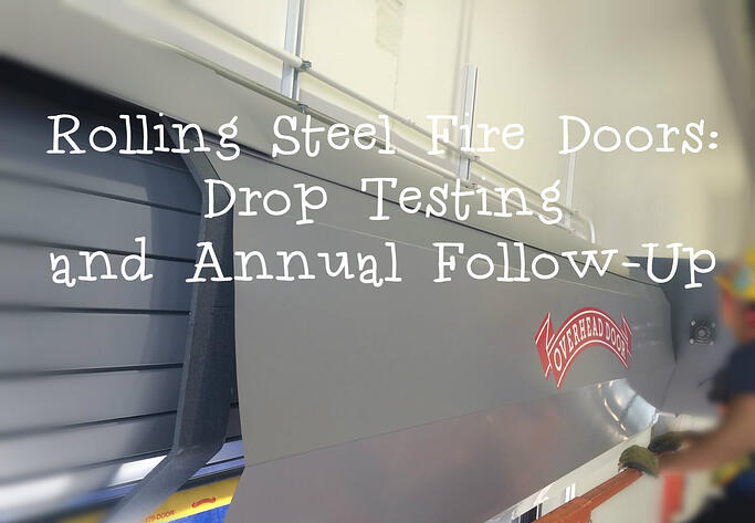 Rolling Steel Fire Doors Drop Testing and Annual Follow-Up door service.
